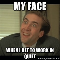 Nick Cage - My face When I Get to work in quiet