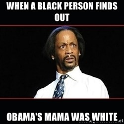 katt williams shocked - when a black person finds out obama's mama was white