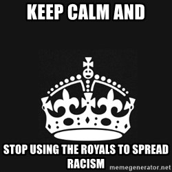 Black Keep Calm Crown - keep calm and stop using the royals to spread racism