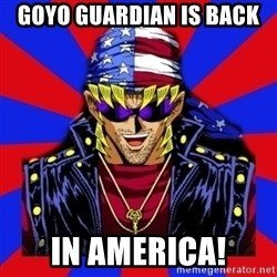 bandit keith - Goyo guardian is back in america!