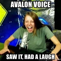 Unfunny/Uninformed Podcast Girl - Avalon Voice Saw it, had a laugh