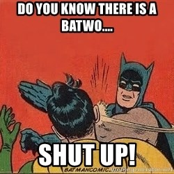 batman slap robin - do you know there is a batwo.... shut up!