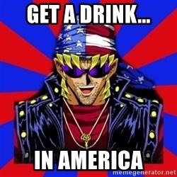 bandit keith - get a drink... IN AMERICA