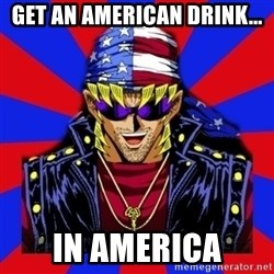 bandit keith - get an American drink... in america
