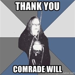 Black Metal Sword Kid - THANK YOU COMRADE WILL