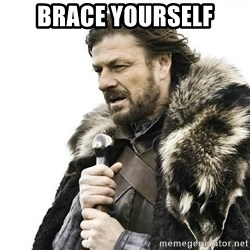 Brace your self, the Christmas commercials are coming. - Brace Yourself