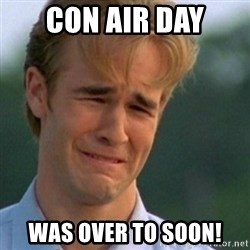 Crying Dawson - COn air day was over to soon!