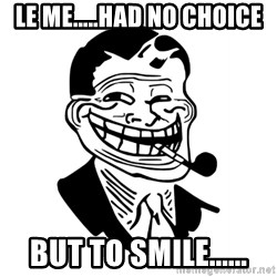 Troll Dad - Le me.....had no choice But to smile......