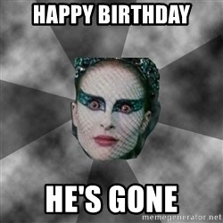 Black Swan Eyes - Happy Birthday HE'S GONE