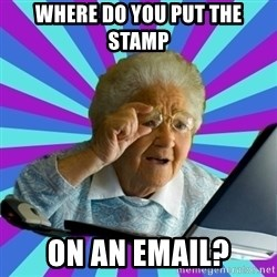 old lady - where do you put the stamp on an email?