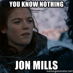 Ygritte knows more than you - You know nothing Jon mills