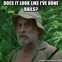 The Dale Face - Does it look like I've done rails?