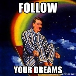 Bed Time Hitler - Follow Your dreams
