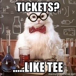 Chemistry Cat - Tickets? .....like tee
