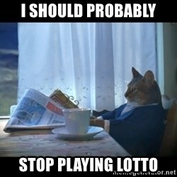 I should buy a boat - I should probably stop playing lotto