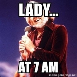 Kenny Rogers - Lady... At 7 am