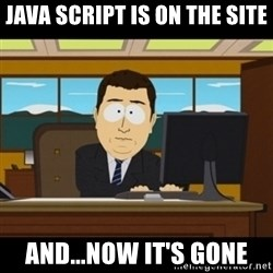 and they're gone - java script is on the site and...now it's gone