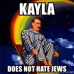 Bed Time Hitler - Kayla does not hate jews
