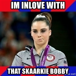 Mckayla Maroney Does Not Approve - IM INLOVE WITH THAT SKAARKIE BOBBY