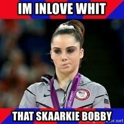 Mckayla Maroney Does Not Approve - IM INLOVE WHIT THAT SKAARKIE BOBBY