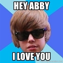 Just Another Justin Bieber - Hey Abby I love you