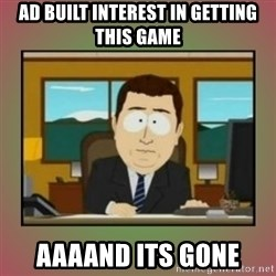aaaand its gone - ad built interest in getting this game aaaand its gone