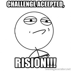 Challenge Accepted HD - Challenge Aceepted, Risi0n!!!