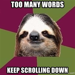 Just-Lazy-Sloth - Too many words keep scrolling down