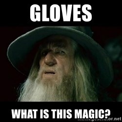 no memory gandalf - Gloves what is this magic?