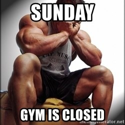 Fit Guy Problems - sunday gym is closed