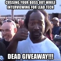 charles ramsey 3 - Cussing your boss out while INTERVIEWING for lead tech DEAD GIVEAWAY!!!