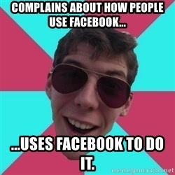 Hypocrite Gordon - Complains about how people use Facebook... ...uses Facebook to do it.