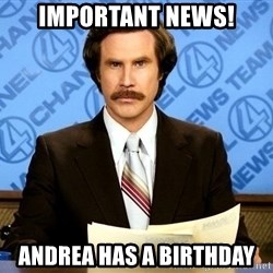 ron burgundy ratsville - Important news! Andrea has a birthday