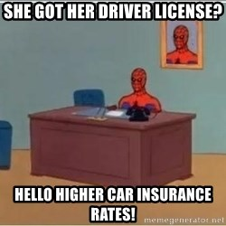 Spiderman Desk - she got her driver license? hello higher car insurance rates!