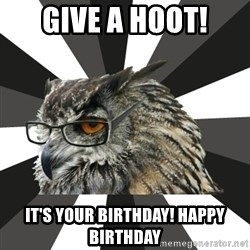 ITCS Owl - Give a HOOT! IT'S YOUR BIRTHDAY! HAPPY BIRTHDAY
