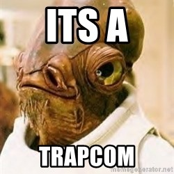 Its A Trap - ITS A TRAPCOM