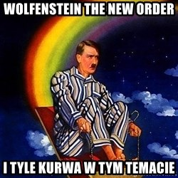 Bed Time Hitler - wolfenstein the new order i tyle kurwa w tym temacie