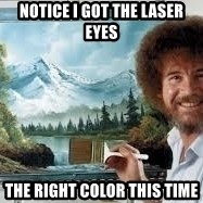 Bob Ross Painting - notice I got the laser eyes the right color this time