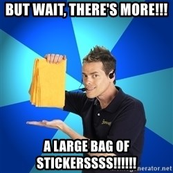 Shamwow Guy - but wait, there's more!!! a large bag of stickerssss!!!!!!