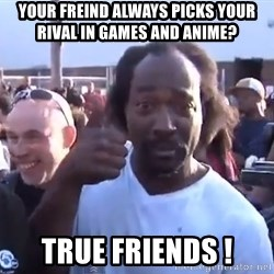 charles ramsey 3 - your freind always picks your rival in games and anime? true Friends !