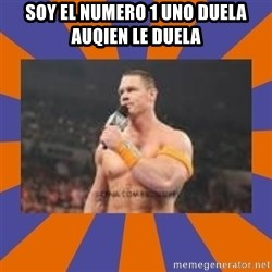 John cena be like you got a big ass dick - SOY EL NUMERO 1 UNO DUELA AUQIEN LE DUELA