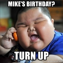Fat Asian Kid - Mike's Birthday? Turn up