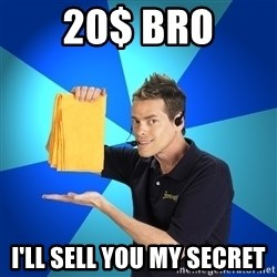 Shamwow Guy - 20$ bro I'll sell you my secret