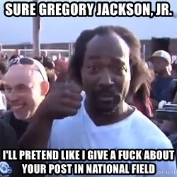 charles ramsey 3 - Sure Gregory Jackson, Jr. I'll pretend like I give a fuck about your post in National Field