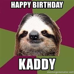 Just-Lazy-Sloth - Happy Birthday Kaddy