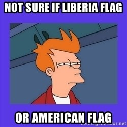 not sure fry - Not sure if Liberia flag or American flag