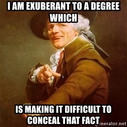 Joseph Ducreux - I AM EXUBERANT TO A DEGREE WHICH IS MAKING IT DIFFICULT TO CONCEAL THAT FACT