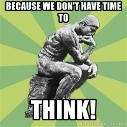Overly-Literal Thinker - Because we don't have time to think!