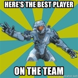 HALO 4 LOCO - Here's the best player  on the team