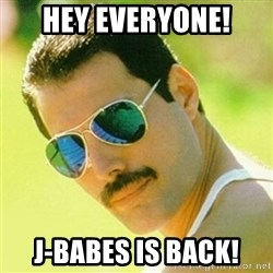 typical Queen Fan - Hey Everyone! J-Babes is back!